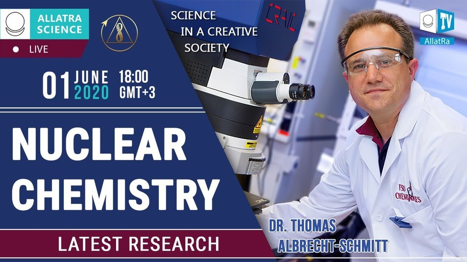Unfolding the Nuclear Chemistry with Dr. Thomas Albrecht-Schmitt | ALLATRA LIVE
