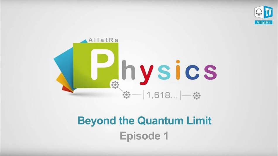 Beyond the Quantum Limit. Episode 1. Exploring the PRIMORDIAL ALLATRA PHYSICS Report