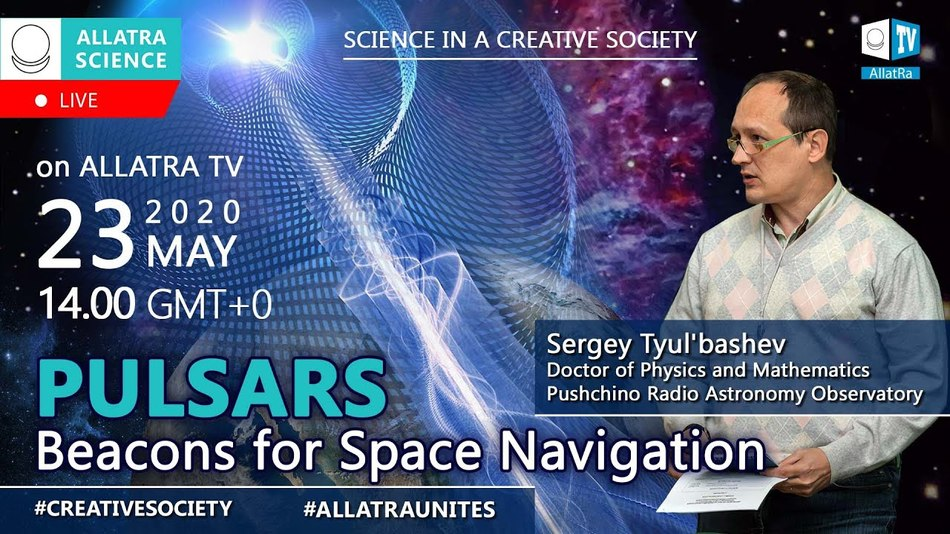 Pulsars as Beacons for Space Navigation. Astrophysicist Sergey Tulbashev, Pushchino Observatory