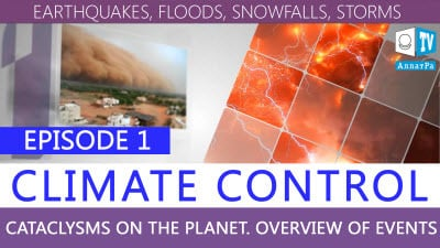 Earthquakes, floods, snowfalls, storms. Episode 1. CLIMATE CONTROL